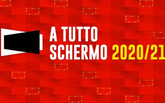 Locandina A TUTTO SCHERMO 2020/21